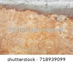 "word ""it's not easy to be me.""... 