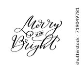 merry and bright. hand lettered ... | Shutterstock .eps vector #719049781