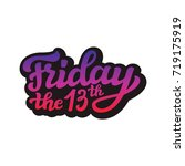 friday the 13th. hand drawn... | Shutterstock .eps vector #719175919