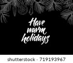 have warm holidays  postcard... | Shutterstock .eps vector #719193967