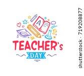 teacher's day colorful... | Shutterstock .eps vector #719208877