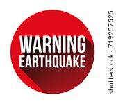 warning earthquake sign red...   Shutterstock .eps vector #719257525