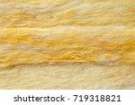 mineral wool  or mineral fiber  ... | Shutterstock . vector #719318821