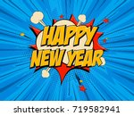 happy new year pop art comic... | Shutterstock .eps vector #719582941