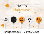 happy halloween. holiday... | Shutterstock .eps vector #719599225