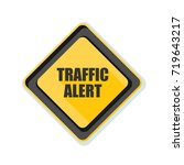 traffic alert sign illustration | Shutterstock .eps vector #719643217