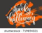 spooky halloween hand lettering ... | Shutterstock . vector #719854321
