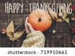 happy thanksgiving text sign ... | Shutterstock . vector #719910661