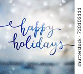 happy holidays lettering ...   Shutterstock .eps vector #720103111