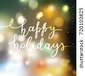 happy holidays lettering ...   Shutterstock .eps vector #720103825