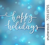 happy holidays lettering ...   Shutterstock .eps vector #720110731