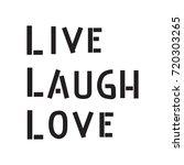 hand lettering live  laugh ...   Shutterstock .eps vector #720303265