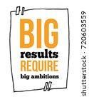 big results require big...   Shutterstock .eps vector #720603559