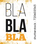bla poster for wall with grunge ... | Shutterstock .eps vector #720603565