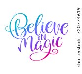 believe in magic. handwritten... | Shutterstock .eps vector #720774619
