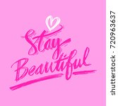stay beautiful typography poster | Shutterstock .eps vector #720963637