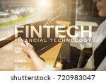 fintech. financial technology... | Shutterstock . vector #720983047