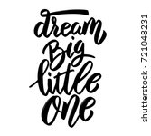 dream big little one. hand... | Shutterstock .eps vector #721048231