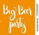 big beer party  unique hand... | Shutterstock .eps vector #721093207