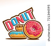 vector logo for donut... | Shutterstock .eps vector #721344595