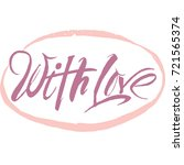 with love lettering. hand drawn ... | Shutterstock .eps vector #721565374