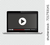 modern laptop with video player ... | Shutterstock .eps vector #721753141