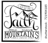 our faith can move mountains.... | Shutterstock .eps vector #721904185
