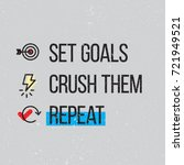 set goals crush them repeat... | Shutterstock .eps vector #721949521