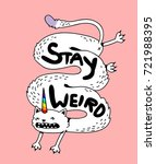 "Simple cute crazy long white cat with a unicorn rainbow horn, hand drawn childish girly isolated illustration for t-shirts, phone case, mugs, wall art, cards etc.  inscription ""stay weird"""