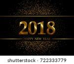 2018 new year black background... | Shutterstock .eps vector #722333779
