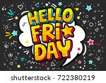 lettering hello friday week day.... | Shutterstock .eps vector #722380219