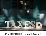 high angle view of  tax word on ... | Shutterstock . vector #722431789