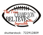 the true champion believes in... | Shutterstock .eps vector #722912809