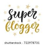 super blogger hand written... | Shutterstock .eps vector #722978731