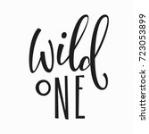 wild one quote lettering.... | Shutterstock .eps vector #723053899
