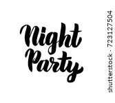 night party lettering. vector... | Shutterstock .eps vector #723127504