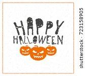 happy halloween greeting card.... | Shutterstock .eps vector #723158905