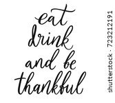 eat  drink and be thankful.... | Shutterstock .eps vector #723212191