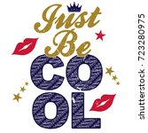 Slogan Just Be Cool Vector...