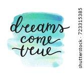 dreams come true lettering ... | Shutterstock .eps vector #723315385