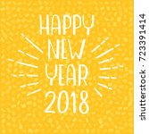 happy new year 2018 greeting... | Shutterstock .eps vector #723391414