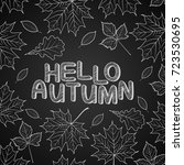 hello autumn leaves drawn with... | Shutterstock . vector #723530695