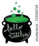 hello witches happy halloween... | Shutterstock . vector #723535735