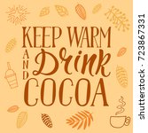 keep warm and drink cocoa ... | Shutterstock .eps vector #723867331