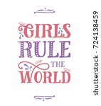 girls rule the world. funny... | Shutterstock .eps vector #724138459