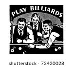 play billiards   retro ad art... | Shutterstock .eps vector #72420028