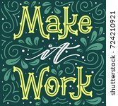 make it work. hand lettered... | Shutterstock .eps vector #724210921