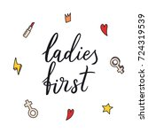 ladies first. modern brush... | Shutterstock .eps vector #724319539