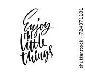 enjoy the little things.... | Shutterstock .eps vector #724371181