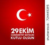 29 ekim cumhuriyet bayraminiz...   Shutterstock .eps vector #724445395